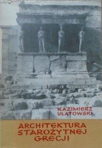 Kazimierz Ulatowski • Architektura starożytnej Grecji