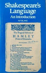 N.F. Blake • Shakespeare's Language. An Introduction