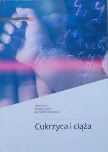 red. Katarzyna Cypryk, Ewa Wender-Ożegowska • Cukrzyca i ciąża