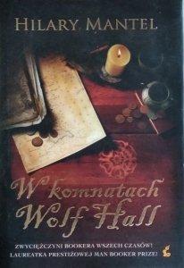 Hilary Mantel • W komnatach Wolf Hass