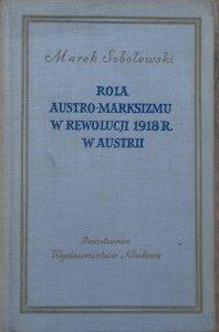 Marek Sobolewski • Rola austro-marksizmu w rewolucji 1918 r. w Austrii [dedykacja autorska]