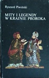 Ryszard Piwiński • Mity i legendy w krainie proroka