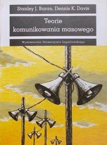 Stanley J. Baran, Dennis K. Davis • Teorie komunikowania masowego
