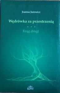 Joanna Jurewicz • Wędrówka za przestrzenią. Krąg drugi