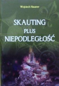 Wojciech Hausner • Skauting plus niepodległość (przygody z historią harcerstwa)