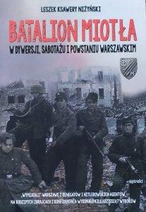 Leszek Ksawery Niżyński • Batalion Miotła w dywersji, sabotażu i Powstaniu Warszawskim