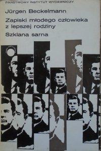 Jurgen Beckelmann • Zapiski młodego człowieka z lepszej rodziny. Szklana sarna