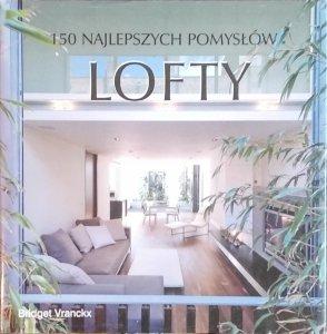 Bridget Vranckx • Lofty. 150 najlepszych pomysłów