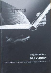 Magdalena Ruta • Bez Żydów? Literatura Jidysz w PRL o zagładzie, Polsce i komunizmie