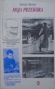 Marian Hemar • Moja przekora. Satyry polityczne z lat 1943-1971