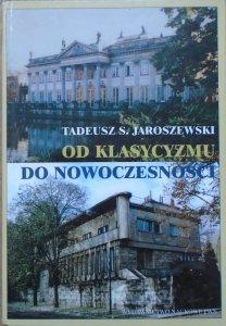 Tadeusz S. Jaroszewski • Od klasycyzmu do nowoczesności. O architekturze polskiej XVIII, XIX i XX wieku