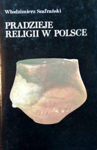 Włodzimierz Szafrański • Pradzieje religii w Polsce
