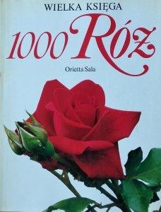 Orietta Sala • Wielka Księga 1000 Róż