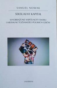 Samuel Nowak • Seksualny kapitał. Wyobrażone wspólnoty smaku i medialne tożsamości polskich gejów