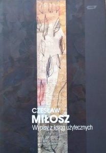 Czesław Miłosz • Wypisy z ksiąg użytecznych