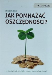 Maciej Samcik • Jak pomnażać oszczędności?