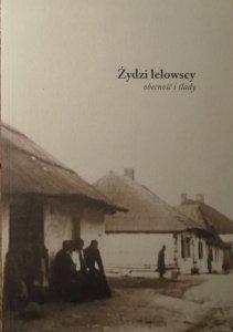 red. Michał Galas, Mirosław Skrzypczyk • Żydzi lelowscy. Obecność i ślady