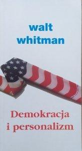 Walt Whitman • Demokracja i personalizm
