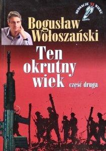 Bogusław Wołoszański • Ten okrutny wiek. Część druga