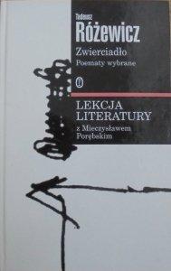 Tadeusz Różewicz • Zwierciadło. Poematy wybrane. Lekcja literatury z Mieczysławem Porębskim [dedykacja autora]