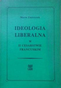 Maria Zmierczak • Ideologia liberalna w II Cesarstwie Francuskim [dedykacja i list autorki]