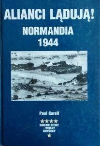 Paul Carell • Alianci Lądują! Normandia 1944