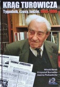 Witold Bereś • Krąg Turowicza. Tygodnik, czasy, ludzie. 1945-1999