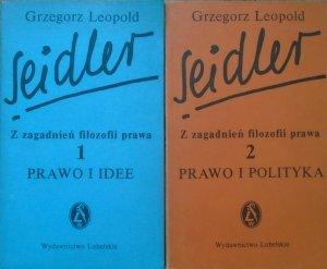Grzegorz Leopold Seidler • Z zagadnień filozofii prawa. Prawo i idee. Prawo i polityka [komplet]