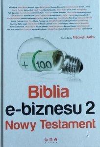 Maciej Dutko • Biblia e-biznesu 2. Nowy Testament