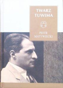 Piotr Matywiecki • Twarz Tuwima