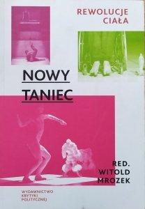 red. Witold Mrozek • Nowy taniec. Rewolucje ciała