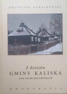 Krzysztof Kowalkowski • Z dziejów gminy Kaliska oraz wsi do niej należących