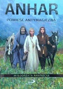 Małgorzata Nawrocka • Anhar. Powieść antymagiczna