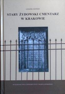 Leszek Hońdo • Stary Żydowski Cmentarz w Krakowie