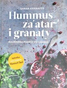 Samar Khanafer • Hummus, za'atar i granaty. Kulinarna podróż po Libanie