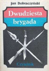 Jan Dobraczyński • Dwudziesta brygada
