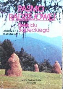 Andrzej Matuszczyk • Pasmo Radziejowej [dedykacja autorska]