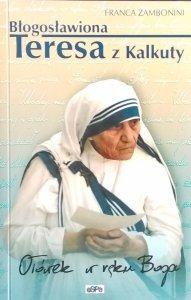 Franca Zambonini • Błogosławiona Teresa z Kalkuty. Ołówek w ręku Boga