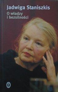 Jadwiga Staniszkis • O władzy i bezsilności [dedykacja autorska]
