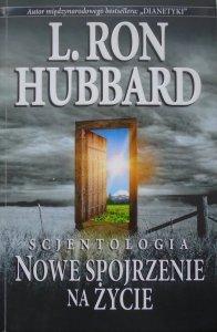 L. Ron Hubbard • Scjentologia. Nowe spojrzenie na życie