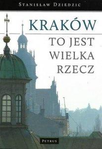 Stanisław Dziedzic • Kraków to jest wielka rzecz [dedykacja autora]