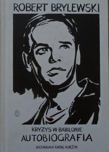 Robert Brylewski • Kryzys w Babilonie. Autobiografia