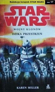 Karen Miller • Stars Wars. Wojny Klonów. Dzika przestrzeń