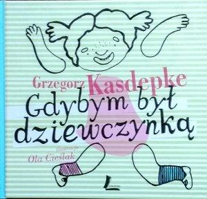 Grzegorz Kasdepke • Gdybym był dziewczynką / Gdybym była chłopcem