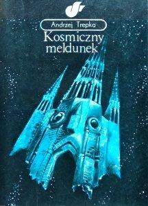 Andrzej Trepka • Kosmiczny meldunek