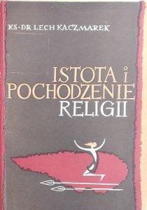 Lech Kaczmarek • Istota i pochodzenie religii