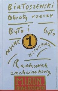 Miron Białoszewski • Obroty rzeczy. Rachunek zaściankowy. Mylne wzruszenia. Było i było