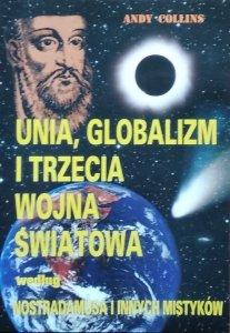 Andy Collins • Unia, globalizm i trzecia wojna światowa według Nostradamusa i innych mistyków