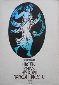 Irena Turska • Krótki zarys historii tańca i baletu