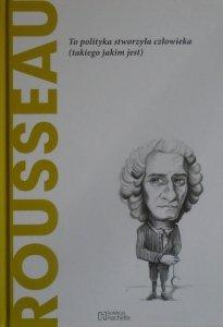 Roberto Aramayo • Rousseau. To polityka stworzyła człowieka (takiego jakim jest)